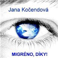 Migréno, díky! - Elektronická kniha