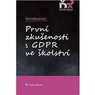 První zkušenosti s GDPR ve školství - Elektronická kniha