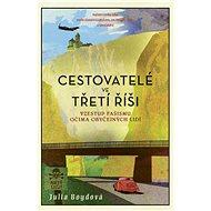 Cestovatelé ve třetí říši - Elektronická kniha
