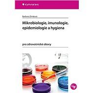 Mikrobiologie, imunologie, epidemiologie a hygiena - Barbora Drnková, 140 stran