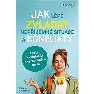 Jak lépe zvládat nepříjemné situace a konflikty - Elektronická kniha