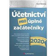 Účetnictví pro úplné začátečníky 2020 - Elektronická kniha