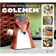52 keramických projektů s GOLEMem - Elektronická kniha