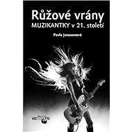 Růžové vrány: Muzikantky v 21. století - Elektronická kniha