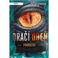 Dračí oheň - Proroctví - Kristina Hlaváčková, 344 stran
