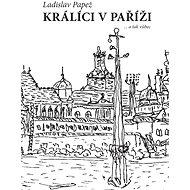 Králíci v Paříži - Elektronická kniha