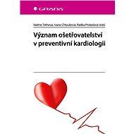 Význam ošetřovatelství v preventivní kardiologii - Elektronická kniha