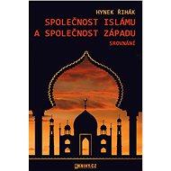 Společnost islámu a společnost Západu - srovnání - Elektronická kniha
