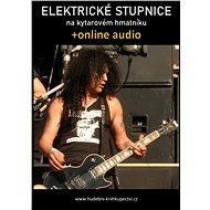 Elektrické stupnice na kytarovém hmatníku (+audio) - Elektronická kniha