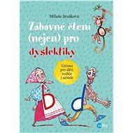 Zábavné čtení (nejen) pro dyslektiky - Elektronická kniha