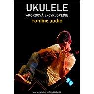 Ukulele – Akordová encyklopedie (+audio) - Elektronická kniha