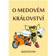 O Medovém království - Elektronická kniha
