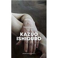 Neutěšenci - Kazuo Ishiguro, 648 stran