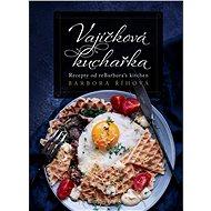 Vajíčková kuchařka: Recepty od reBarbora´s kitchen - Elektronická kniha
