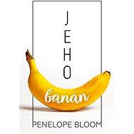 Jeho banán - Penelope Bloom, 240 stran