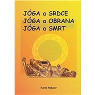 Jóga a srdce, Jóga a obrana, Jóga a smrt - Elektronická kniha