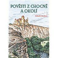 Pověsti z Chocně a okolí - Elektronická kniha
