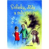 Sofinka. děda a mluvící pes - Elektronická kniha