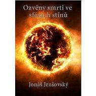 Ozvěny smrti ve sférách stínů - Elektronická kniha