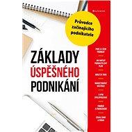 Základy úspěšného podnikání - Alena Drášilová Šafrová, 248 stran