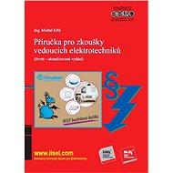 Příručka pro zkoušky vedoucích elektrotechniků - Elektronická kniha