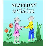 Nezbedný Myšáček - Elektronická kniha