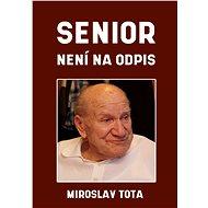 Senior není na odpis - Elektronická kniha