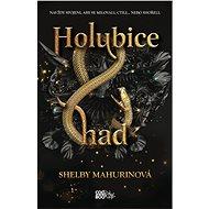 Holubice a had - Shelby Mahurinová, 464 stran
