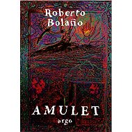 Amulet - Roberto Bolaňo, 144 stran