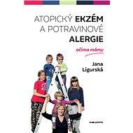 Atopický ekzém a potravinové alergie očima mámy - Elektronická kniha