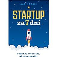 Startup za 7 dní - Elektronická kniha