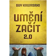 Umění začít 2.0 - Guy Kawasaki, 324 stran