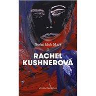 Noční klub Mars - Rachel Kushnerová, 320 stran