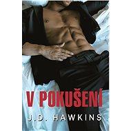 V pokušení - J. D. Hawkins, 240 stran