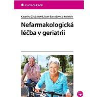 Nefarmakologická léčba v geriatrii - kolektiv a, 176 stran