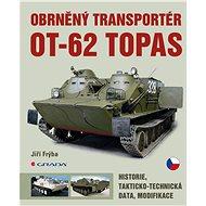 Obrněný transportér OT-62 TOPAS - Jiří Frýba, 184 stran