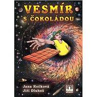 Vesmír s čokoládou - Jiří Dluhoš, 500 stran