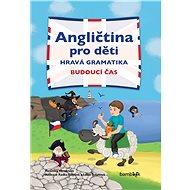 Angličtina pro děti - hravá gramatika - Elektronická kniha