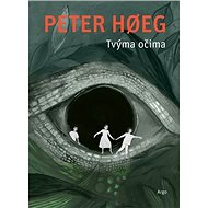 Tvýma očima - Peter Hoeg, 272 stran
