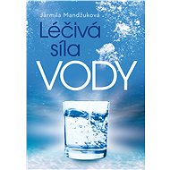 Léčivá síla vody - Jarmila Mandžuková, 200 stran