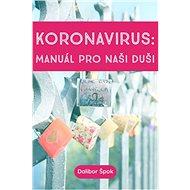 Koronavirus - manuál pro naši duši - Elektronická kniha