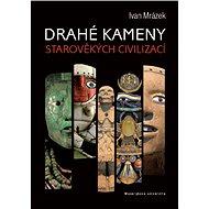 Drahé kameny starověkých civilizací - Elektronická kniha