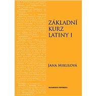 Základní kurz latiny I - Jana Mikulová, 402 stran