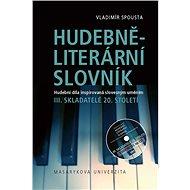 Hudebně-literární slovník. Hudební díla inspirovaná slovesným uměním - Vladimír Spousta, 292 stran