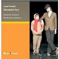Divadelní hry - Josef Prokeš