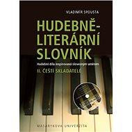 Hudebně-literární slovník. Hudební díla inspirovaná slovesným uměním - Vladimír Spousta, 272 stran
