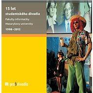 15 let studentského divadla Fakulty informatiky Masarykovy univerzity - Elektronická kniha