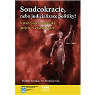 Soudcokracie, nebo judicializace politiky? - Ivo Pospíšil, 216 stran