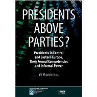 Presidents above Parties? - Elektronická kniha