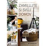 Zamilujte si svůj domov - Michaela Kramolišová, 184 stran